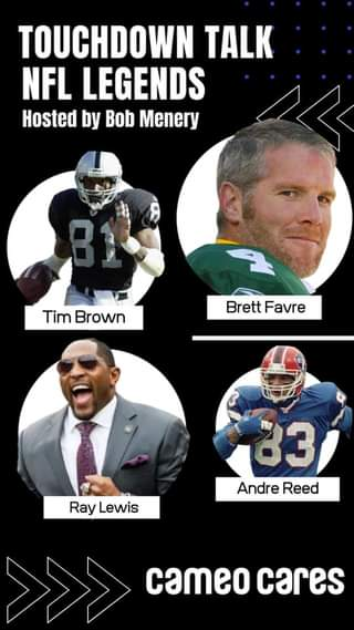 Image may contain: 3 people, text that says 'TOUCHDOWN TALK NFL LEGENDS Hosted by Bob Menery 81 Tim Brown Brett Favre Ray Lewis 83 Andre Reed cameo cares'